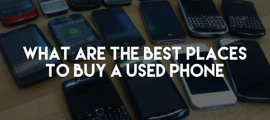 What Are The Best Places To Buy A Used Phone