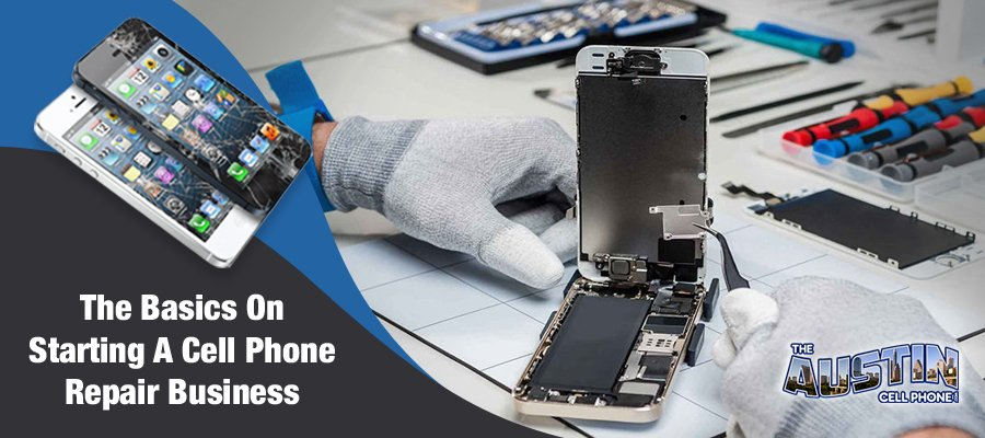 Starting A Cell Phone Repair Business
